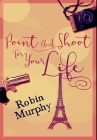 Point And Shoot For Your Life: Premium Hardcover Edition Cover Image