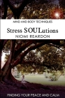 Stress SOULutions: Finding Your Peace and Calm Cover Image