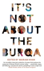 It's Not About the Burqa Cover Image