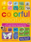 Colorful Creatures: With stickers and activities to make family learning fun Cover Image