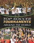 Top Soccer Tournaments Around the World (World Soccer Books) Cover Image