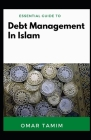Essential Guide To Debt Management In Islam Cover Image