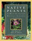 Native Plants for High-Elevation Western Gardens Cover Image