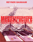 Megastructure: Urban Futures of the Recent Past Cover Image