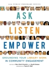 Ask, Listen, Empower: Grounding Your Library Work in Community Engagement Cover Image