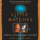 Little Matches: A Memoir of Grief and Light Cover Image