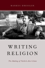 Writing Religion: The Making of Turkish Alevi Islam (AAR Reflection and Theory in the Study of Religion) Cover Image
