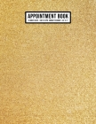 Gold Appointment Book: Undated Hourly Appointment Book - Weekly 7AM - 10PM with 15 Minute Intervals - Large 8.5 x 11 Cover Image