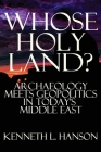 Whose Holy Land?: Archaeology Meets Geopolitics in Today's Middle East Cover Image