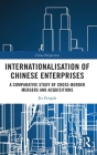 Internationalisation of Chinese Enterprises: A Comparative Study of Cross-Border Mergers and Acquisitions (China Perspectives) Cover Image