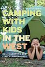 Camping with Kids in the West: BC and Alberta's Best Family Campgrounds Cover Image