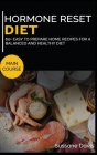 Hormone Reset Diet: MAIN COURSE - 60+ Easy to prepare at home recipes for a balanced and healthy diet Cover Image