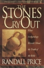 The Stones Cry Out: How Archaeology Reveals the Truth of the Bible Cover Image