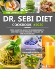 The Complete Dr. Sebi Diet Cookbook: Your Essential Guide to Reverse Diabetes and High Blood Pressure Through Dr. Sebi Alkaline Diet Cover Image