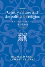 Gentry Culture and the Politics of Religion: Cheshire on the Eve of Civil War Cover Image