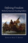 Defining Freedom: Works by America's Founding Fathers Cover Image