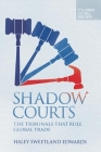 Shadow Courts: The Tribunals That Rule Global Trade Cover Image