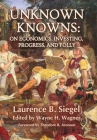 Unknown Knowns: On Economics, Investing, Progress, and Folly Cover Image