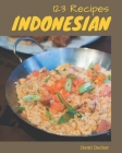 123 Indonesian Recipes: Indonesian Cookbook - Your Best Friend Forever Cover Image