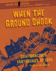 When the Ground Shook: San Francisco Earthquake of 1906 Cover Image