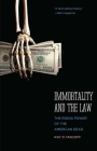 Immortality and the Law: The Rising Power of the American Dead Cover Image