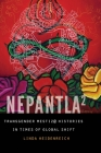 Nepantla Squared: Transgender Mestiz@ Histories in Times of Global Shift (Expanding Frontiers: Interdisciplinary Approaches to Studies of Women, Gender, and Sexuality) Cover Image