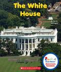 The White House (Rookie Read-About American Symbols) Cover Image