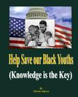 Help Save Our Black Youths: A Better Education System Cover Image