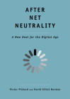 After Net Neutrality: A New Deal for the Digital Age (The Future Series) Cover Image