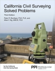 PPI California Civil Surveying Solved Problems, 3rd Edition – Comprehensive Practice for the California Civil Surveying Exam Cover Image