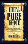 100% Pure Game: The Guide to Becoming More Strategic, Influential, Charismatic & Persuasive with Your Relationships, Money, Power and Cover Image
