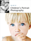 The Art of Children's Portrait Photography Cover Image