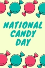 National Candy Day: November 4th - Confection Observance - Sweets - Treats - Jelly Beans - Marshmallow Gummies - Funny Holiday Gift Under Cover Image