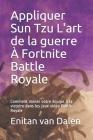 Appliquer Sun Tzu L'art de la guerre À Fortnite Battle Royale: Comment mener votre équipe à la victoire dans les jeux vidéo Battle-Royale Cover Image