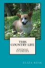 This Country Life: Animal Stories Cover Image
