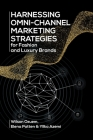 Harnessing Omni-Channel Marketing Strategies for Fashion and Luxury Brands Cover Image