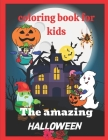 The amazing Halloween coloring book for kids: Halloween gift for kids Cover Image