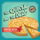 The Quiche and the Dead (Pie Town Mystery #1) Cover Image