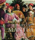 The Art of Mantua: Power and Patronage in the Renaissance Cover Image