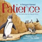A Penguin Named Patience: A Hurricane Katrina Rescue Story Cover Image