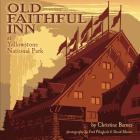Old Faithful Inn: 100th Anniversary (Anniversary) Cover Image