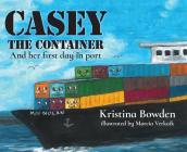 Casey the Container: And her first day in port Cover Image