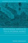 Professional Services in the EU Internal Market: Quality Regulation and Self-Regulation (Modern Studies in European Law #28) Cover Image