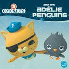 Octonauts and the Adelie Penguins Cover Image