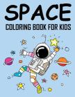 Space Coloring Book for Kids: Wonderful Outer Space Coloring with Planets, Astronauts, Space Ships and Rockets Cover Image
