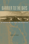 Barrier to the Bays: The Islands of the Coastal Bend and Their Pass (Gulf Coast Books, sponsored by Texas A&M University-Corpus Christi #36) Cover Image