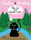Charlie's Adventures: The Cat in the Charmed Creek Cover Image