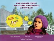 Une journée poney! / Pemkiskahk'ciw ahahsis! / A pony day! Cover Image