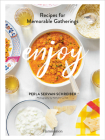 Enjoy: Recipes for Memorable Gatherings Cover Image
