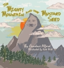 The Mighty Mountain and the Mustard Seed Cover Image